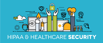 HIPAA & HEALTHCARE SECURITY